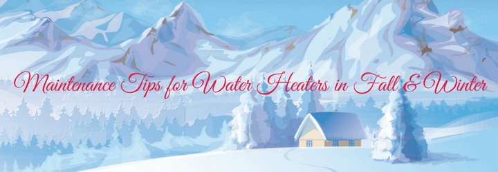 maintenance-tips-for-water-heaters-in-fall-winter